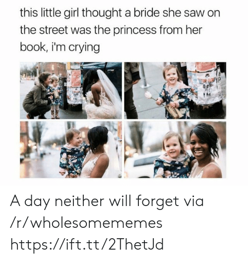 bride: this little girl thought a bride she saw on  the street was the princess from her  book, i'm crying A day neither will forget via /r/wholesomememes https://ift.tt/2ThetJd