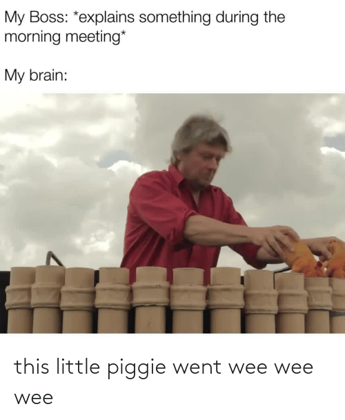 went: this little piggie went wee wee wee