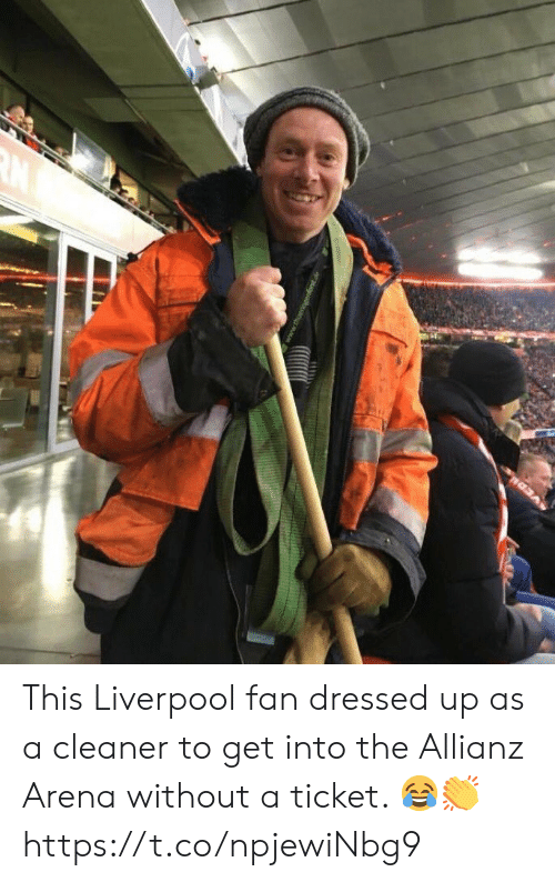 cleaner: This Liverpool fan dressed up as a cleaner to get into the Allianz Arena without a ticket. 😂👏 https://t.co/npjewiNbg9