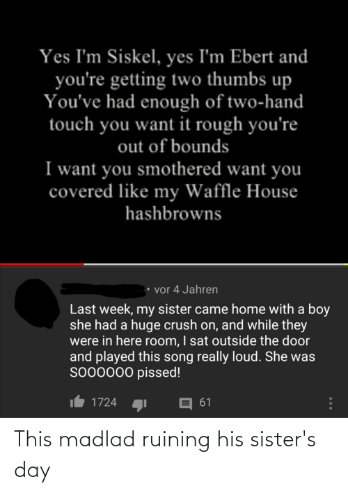 sisters: This madlad ruining his sister's day