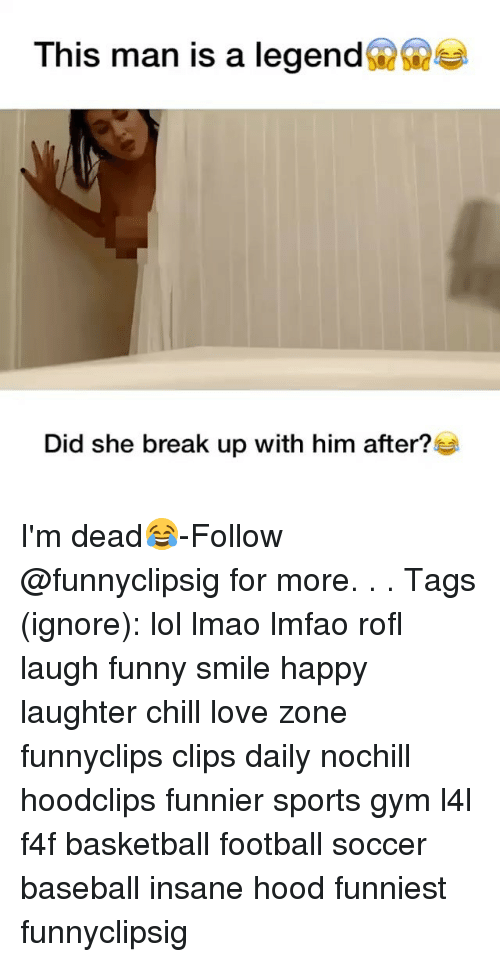 f4f: This man is a legend  Did she break up with him after I'm dead😂-Follow @funnyclipsig for more. . . Tags (ignore): lol lmao lmfao rofl laugh funny smile happy laughter chill love zone funnyclips clips daily nochill hoodclips funnier sports gym l4l f4f basketball football soccer baseball insane hood funniest funnyclipsig