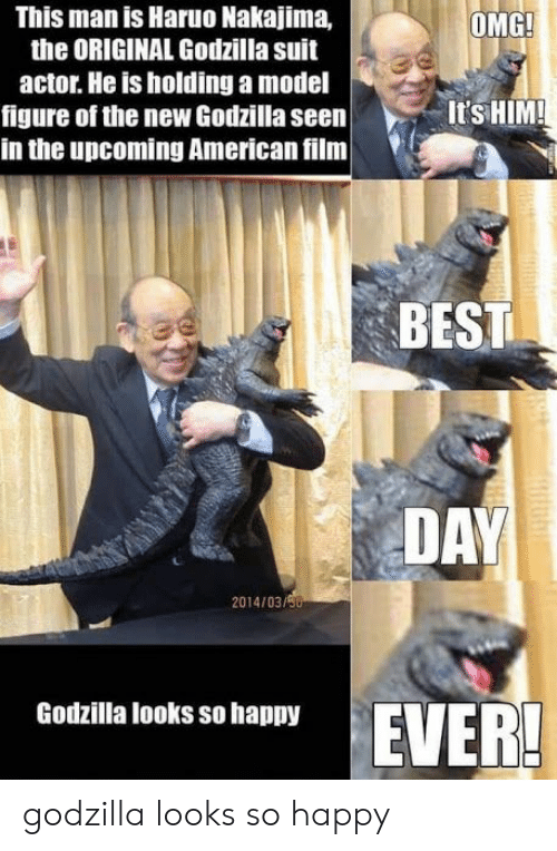 Haruo Nakajima: This man is Haruo Nakajima,  the ORIGINAL Godzilla suit  actor. He is holding a model  figure of the new Godzilla seen  in the upcoming American film  OMG  ItSHIM!  BEST  DAY  2014/03/  Godzilla looks so happy  EVER! godzilla looks so happy