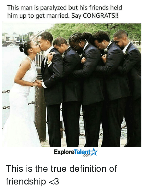 Paralyzation: This man is paralyzed but his friends held  him up to get married. Say CONGRATS!!  Talent  Explore This is the true definition of friendship <3