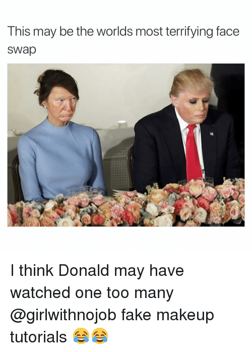 Girlwithnojob: This may be the worlds most terrifying face  sWap I think Donald may have watched one too many @girlwithnojob fake makeup tutorials 😂😂