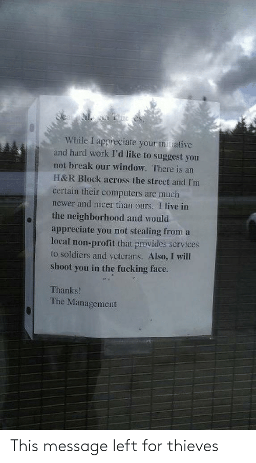 this: This message left for thieves