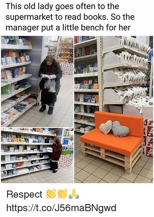Books, Respect, and Old: This old lady goes often to the  supermarket to read books. So the  manager put a little bench for her Respect 👏👏🙏 https://t.co/J56maBNgwd