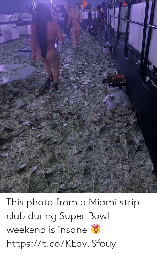 Super Bowl: This photo from a Miami strip club during Super Bowl weekend is insane 🤯 https://t.co/KEavJSfouy