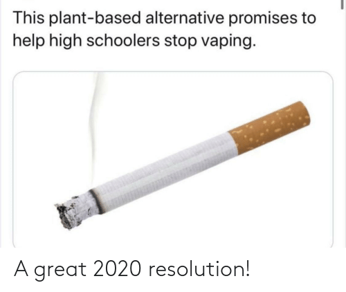 Vaping: This plant-based alternative promises to  help high schoolers stop vaping. A great 2020 resolution!