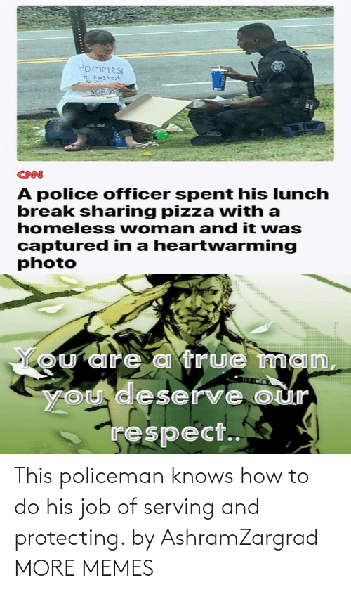 Serving: This policeman knows how to do his job of serving and protecting. by AshramZargrad MORE MEMES
