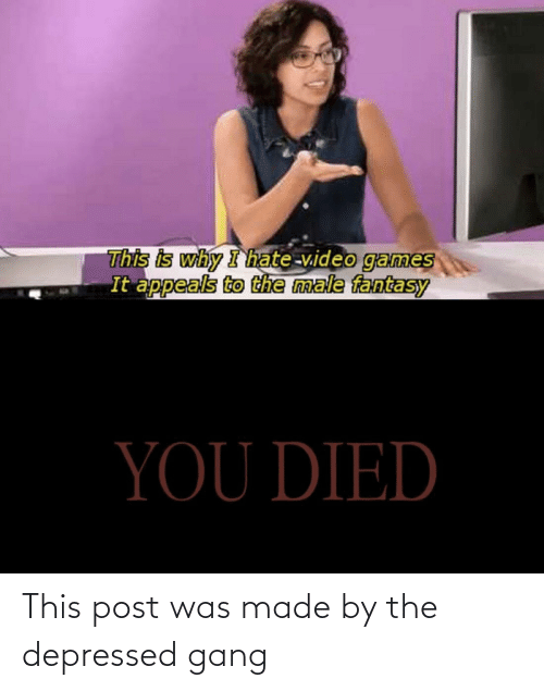 made: This post was made by the depressed gang
