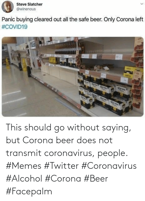 Coronavirus: This should go without saying, but Corona beer does not transmit coronavirus, people. #Memes #Twitter #Coronavirus #Alcohol #Corona #Beer #Facepalm