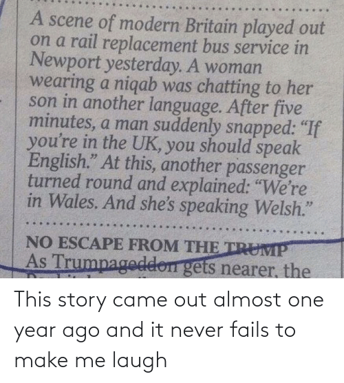 year: This story came out almost one year ago and it never fails to make me laugh