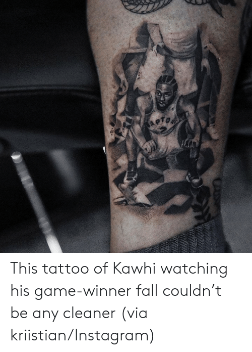 Fall, Instagram, and Game: This tattoo of Kawhi watching his game-winner fall couldn't be any cleaner   (via kriistian/Instagram)