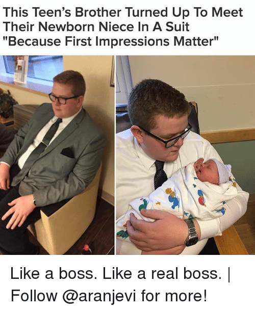 """Memes, 🤖, and Brother: This Teen's Brother Turned Up To Meet  Their Newborn Niece In A Suit  """"Because First Impressions Matter"""" Like a boss. Like a real boss. 