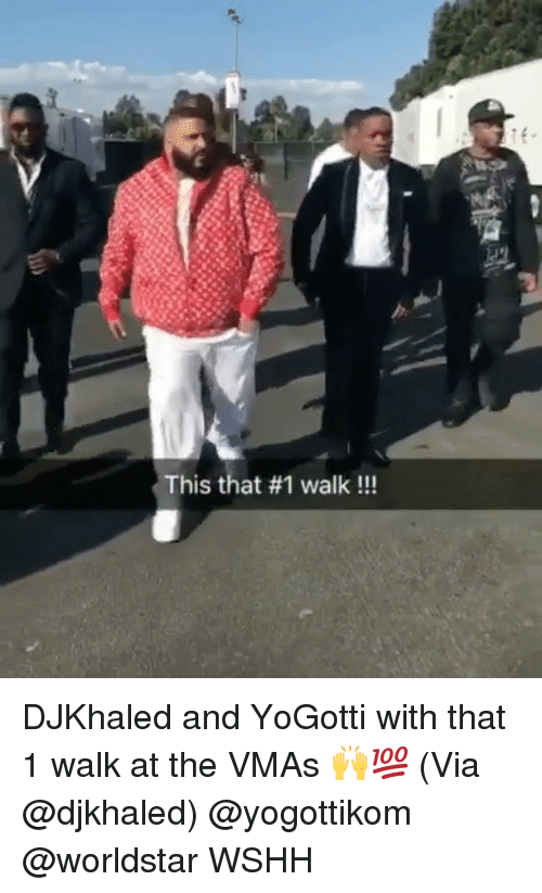 VMAs: This that #1 walk !!! DJKhaled and YoGotti with that 1 walk at the VMAs 🙌💯 (Via @djkhaled) @yogottikom @worldstar WSHH
