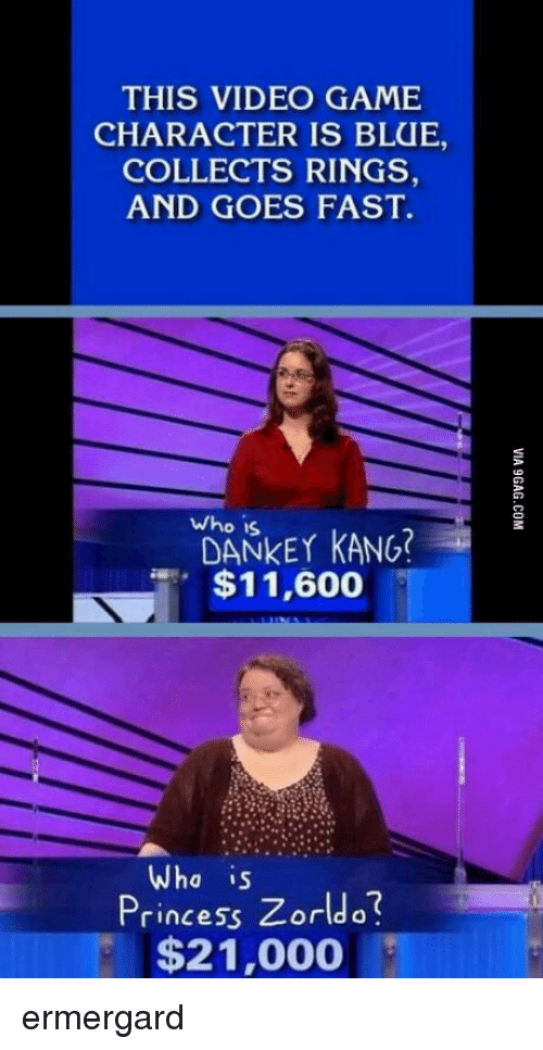Zorldo: THIS VIDEO GAME  CHARACTER IS BLUE,  COLLECTS RINGS  AND GOES FAST.  who is  DANKEY KANG  $11,600  Whe is  Princess Zorldo  $21,000 <p>ermergard</p>