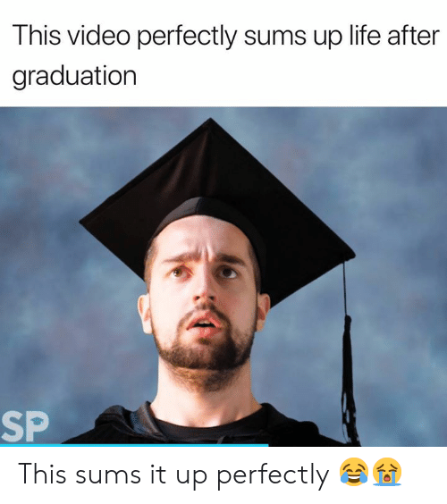 After Graduation: This video perfectly sums up life after  graduation  SP This sums it up perfectly 😂😭
