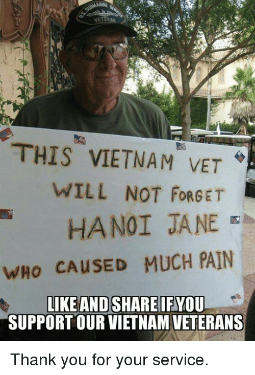 Memes, Thank You, and Vietnam: THIS VIETNAM VET  WILL NOT FORGET  wHo CAUSED MUCH PAIN  SUPPORT OUR VIETNAM VETERANS Thank you for your service.