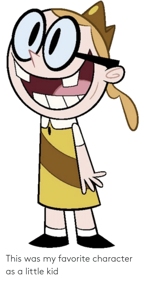 Favorite Character: This was my favorite character as a little kid