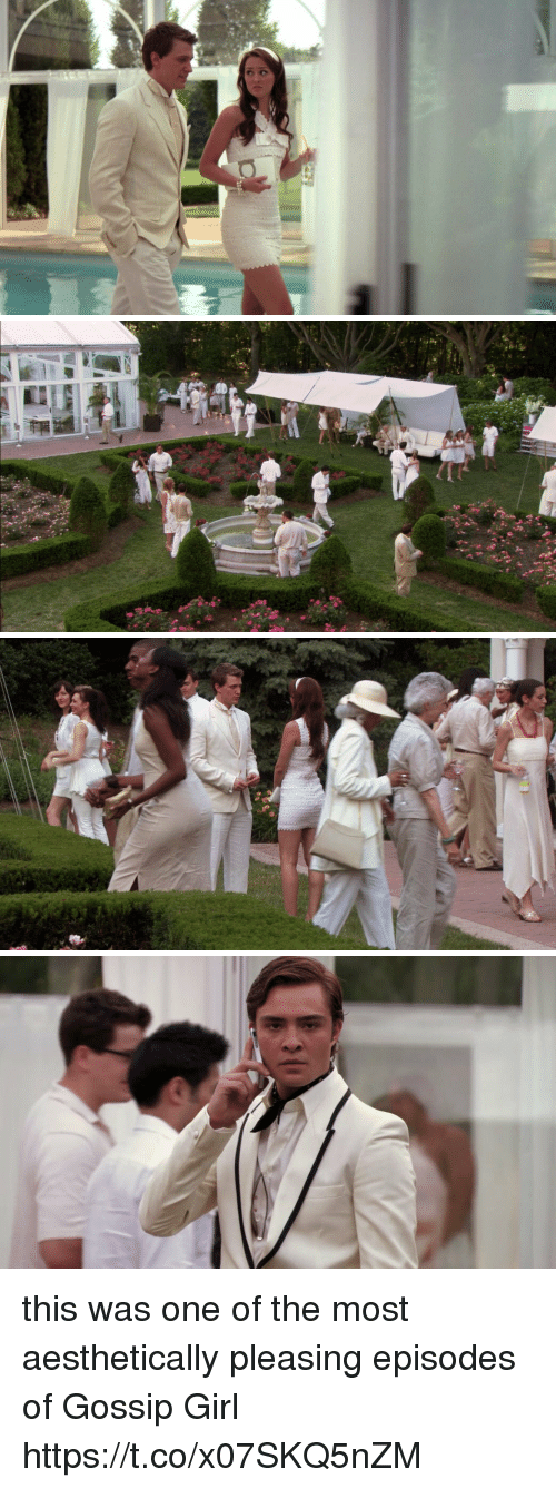 Memes, Girl, and Gossip Girl: this was one of the most aesthetically pleasing episodes of Gossip Girl https://t.co/x07SKQ5nZM