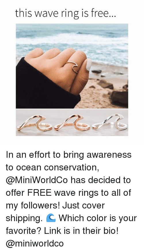 Funny, Memes, and Free: this wave ring is free. In an effort to bring awareness to ocean conservation, @MiniWorldCo has decided to offer FREE wave rings to all of my followers! Just cover shipping. 🌊 Which color is your favorite? Link is in their bio! @miniworldco