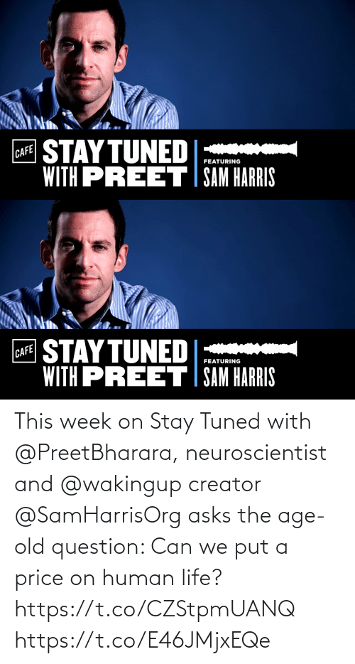 Age: This week on Stay Tuned with @PreetBharara, neuroscientist and @wakingup creator @SamHarrisOrg asks the age-old question: Can we put a price on human life? https://t.co/CZStpmUANQ https://t.co/E46JMjxEQe