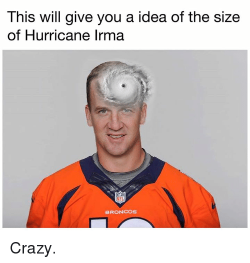 Crazyness: This will give you a idea of the size  of Hurricane Irma  NFL  BRONCOS Crazy.