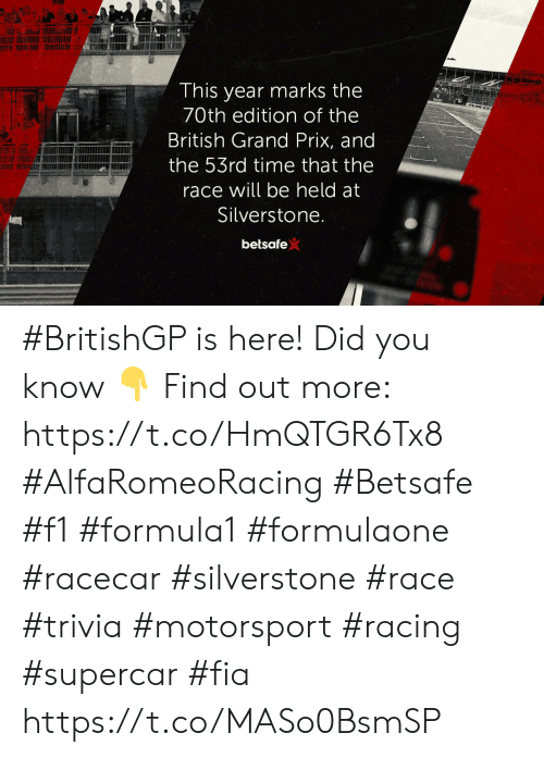 Memes, Time, and F1: This year marks the  70th edition of the  British Grand Prix, and  the 53rd time that the  race will be held at  Silverstone.  betsafe) #BritishGP is here! Did you know 👇 Find out more: https://t.co/HmQTGR6Tx8  #AlfaRomeoRacing #Betsafe #f1 #formula1 #formulaone #racecar #silverstone #race #trivia #motorsport #racing #supercar #fia https://t.co/MASo0BsmSP