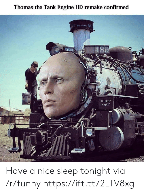 thomas the tank engine: Thomas the Tank Engine HD remake confirmed  KEEP  OFF Have a nice sleep tonight via /r/funny https://ift.tt/2LTV8xg