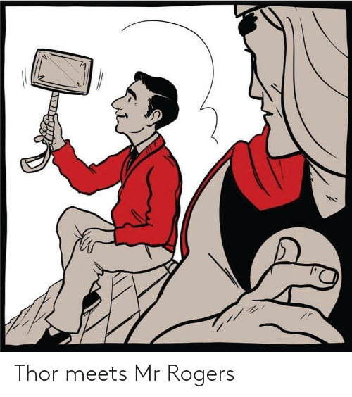 mr rogers: Thor meets Mr Rogers