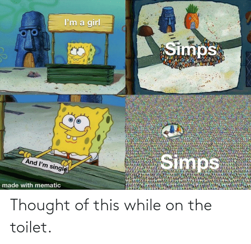 On The Toilet: Thought of this while on the toilet.