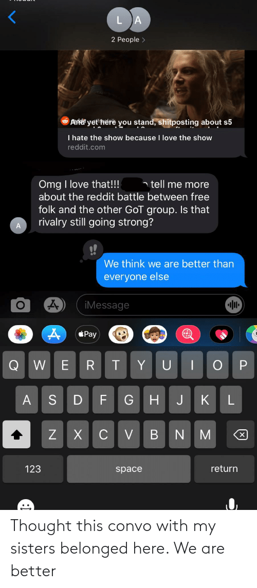 sisters: Thought this convo with my sisters belonged here. We are better