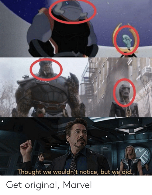 Marvel, Thought, and Did: Thought we wouldn't inotice, but we did Get original, Marvel