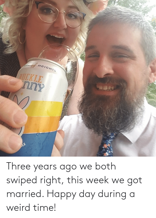 married: Three years ago we both swiped right, this week we got married. Happy day during a weird time!