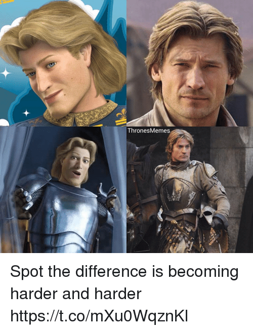 harder-and-harder: Thrones Memes Spot the difference is becoming harder and harder https://t.co/mXu0WqznKl
