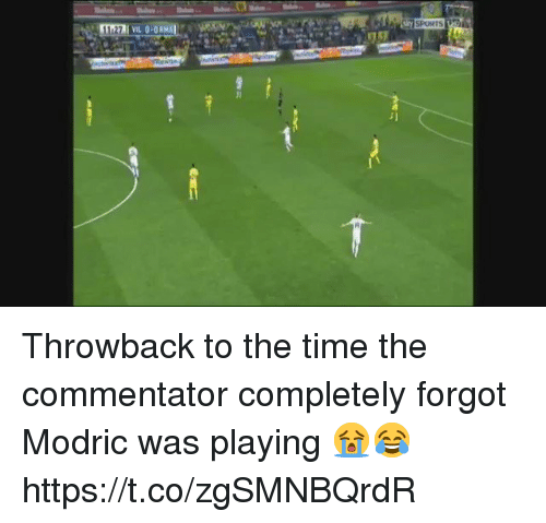 Soccer, Time, and The Time: Throwback to the time the commentator completely forgot Modric was playing 😭😂 https://t.co/zgSMNBQrdR