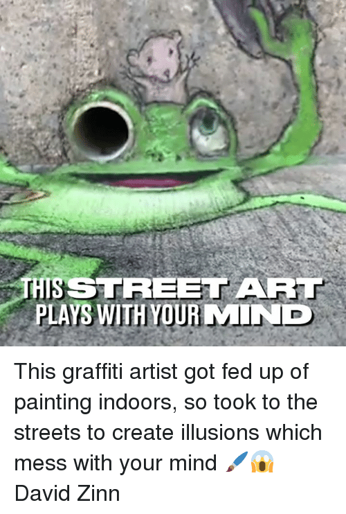 Indoors: THS STREET ART  PLAYS WITH YOUR MIND This graffiti artist got fed up of painting indoors, so took to the streets to create illusions which mess with your mind 🖌️😱  David Zinn