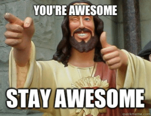 You Are Awesome Meme