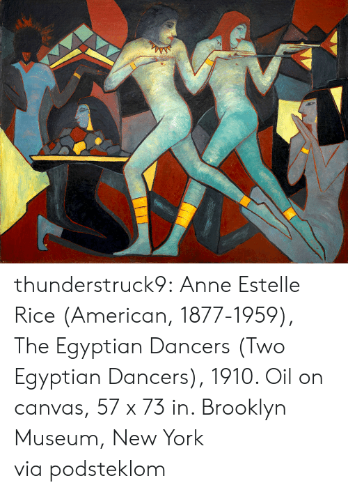 Dancers: thunderstruck9: Anne Estelle Rice (American, 1877-1959), The Egyptian Dancers (Two Egyptian Dancers), 1910. Oil on canvas, 57 x 73 in. Brooklyn Museum, New York via podsteklom