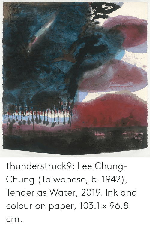 paper: thunderstruck9:  Lee Chung-Chung (Taiwanese, b. 1942), Tender as Water, 2019. Ink and colour on paper, 103.1 x 96.8 cm.
