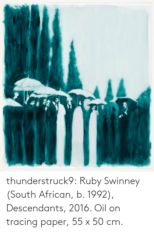 ruby: thunderstruck9: Ruby Swinney (South African, b. 1992), Descendants, 2016. Oil on tracing paper, 55 x 50 cm.