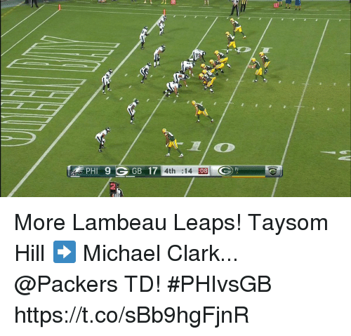 Clarked: ti  PI  4th :14 08 More Lambeau Leaps!  Taysom Hill ➡️ Michael Clark... @Packers TD! #PHIvsGB https://t.co/sBb9hgFjnR
