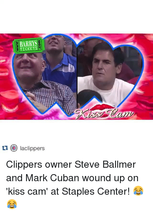 Staples Center: TICKETS  tu Iaclippers Clippers owner Steve Ballmer and Mark Cuban wound up on 'kiss cam' at Staples Center! 😂😂