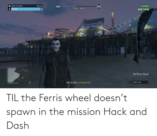 wheel: TIL the Ferris wheel doesn't spawn in the mission Hack and Dash