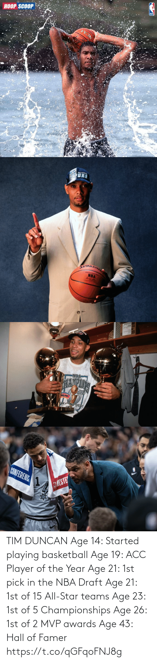 1St: TIM DUNCAN  Age 14: Started playing basketball Age 19: ACC Player of the Year Age 21: 1st pick in the NBA Draft Age 21: 1st of 15 All-Star teams Age 23: 1st of 5 Championships Age 26: 1st of 2 MVP awards Age 43: Hall of Famer https://t.co/qGFqoFNJ8g