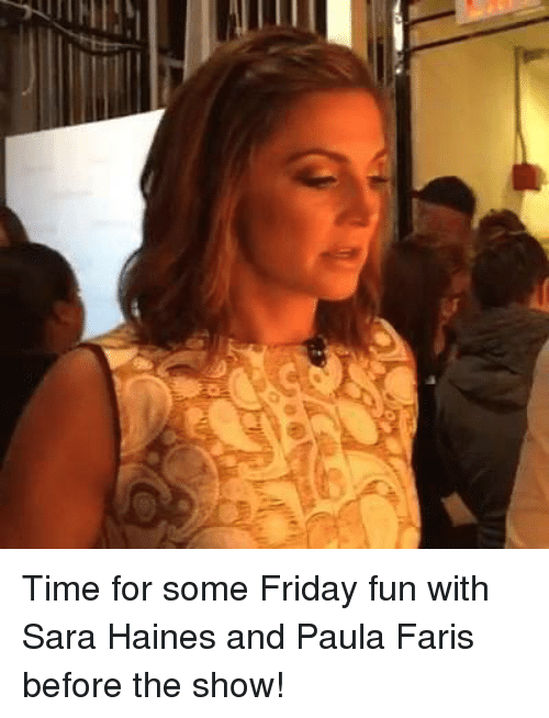 fary: Time for some Friday fun with Sara Haines and Paula Faris before the show!
