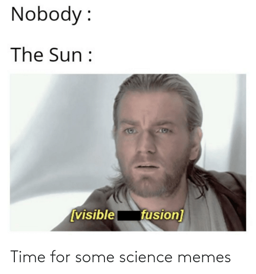 Time For: Time for some science memes