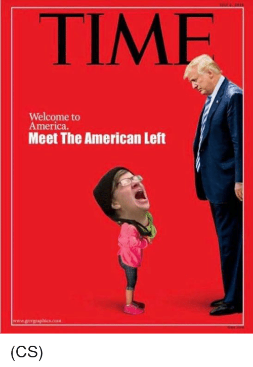 America, Memes, and American: TIME  Welcome to  America.  Meet The American Left (CS)