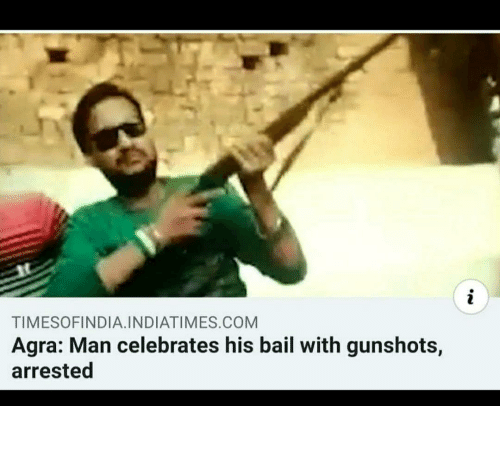 Florida, India, and Com: TIMESOFINDIA.INDIATIMES.COM  Agra: Man celebrates his bail with gunshots,  arrested Only of Florida was in India