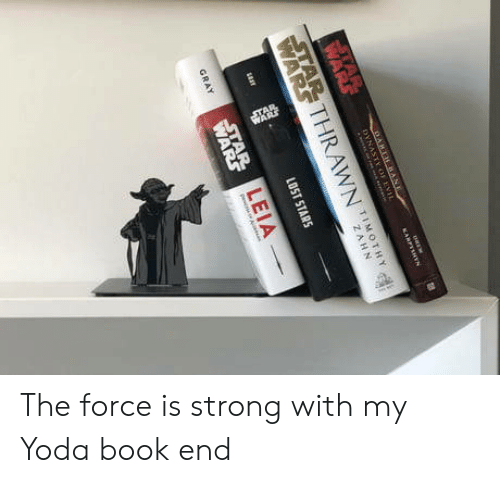 Yoda, Book, and Strong: TIMOTHY  LEIA The force is strong with my Yoda book end